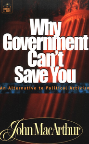 Why Government Can't Save You   -     By: John MacArthur