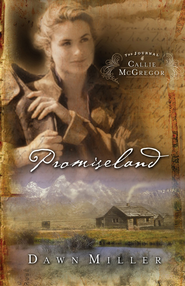 Promiseland: The Journal of Callie McGregor series, Book 1 - eBook  -     By: Dawn Miller