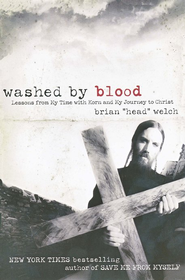 "Washed by Blood: Lessons from My Time with Korn and My Journey to Christ  -     By: Brian ""Head"" Welch"