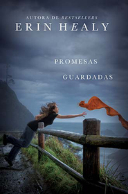 Promesas Guardadas  (The Promises She Keeps)  -     By: Erin Healy