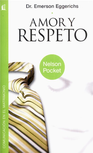 Amor y Respeto  (Love and Respect)  -     By: Dr. Emerson Eggerichs