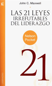 Las 21 Leyes Irrefutables del liderazgo: The 21 Irrefutable Laws of Leadership  -     By: John C. Maxwell