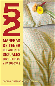 52 maneras de tener relaciones sexuales divertidas y fabulosas, 52 Ways to Have Fun, Fantastic Sex  -     By: Joyce J. Penner
