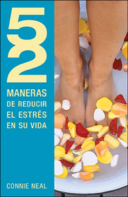 52 maneras de reducir el estres en tu vida, 52 Ways to Reduce Stress  -     By: Connie Neal