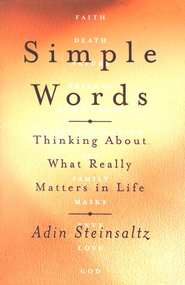 Simple Words: Thinking About What Really Matters in Life  -     By: Rabbi Adin Steinsaltz
