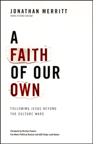 A Faith Of Our Own: Following Jesus Beyond The Culture Wars  -&lt;br /&gt;&lt;br /&gt;&lt;br /&gt;&lt;br /&gt;&lt;br /&gt;&lt;br /&gt;&lt;br /&gt;<br /> By: Jonathan Merritt&lt;/p&gt;&lt;br /&gt;&lt;br /&gt;&lt;br /&gt;&lt;br /&gt;&lt;br /&gt;&lt;br /&gt;<br /> &lt;p&gt;