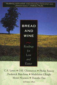 Bread and Wine: Readings for Lent and Easter   -