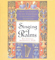 Singing the Psalms: How to Chant in the Christian  Contemplative Tradition--Audio CD  -     By: Cynthia Bourgeault