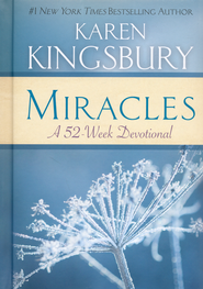 Miracles: A 52 Week Devotional   -              By: Karen Kingsbury