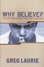 Why Believe?  -     By: Greg Laurie
