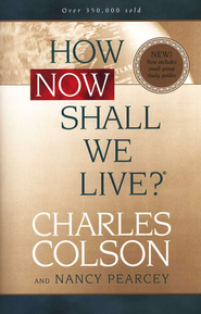 How Now Shall We Live? Softcover  -              By: Charles Colson, Nancy Pearcey