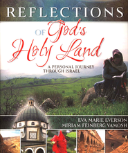 Reflections of God's Holy Land: A Personal Journey Through Israel - eBook  -     By: Eva Marie Everson, Miriam Miriam Vamosh