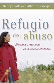 Refugio del Abuso (Refuge from Abuse) - eBook  -     By: Nancy Clark, Catherine Clark Kroeger