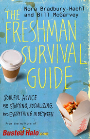 The Freshman Survival Guide: Soulful Advice for   Studying, Socializing and Everything in Bewtween  -     By: Nora Bradbury Haehl