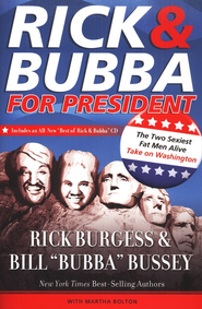Rick and Bubba for President: The Two Sexiest Fat Men Alive Take on Washington - eBook  -     By: Rick Burgess, Bill Bussey