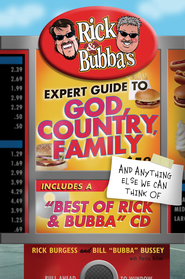 Rick and Bubba's Expert Guide to God, Country, Family, and Anything Else We Can Think Of: Including a Best of Rick and Bubba CD! - eBook  -     By: Rick Burgess, Bill Bubba Bussey, Martha Bolton