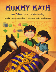 Mummy Math: An Adventure in Geometry  -     By: Cindy Neuschwander     Illustrated By: Bryan Langdo