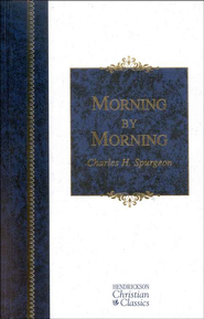 Morning by Morning: Henrickson Christian Classics   -     By: Charles H. Spurgeon