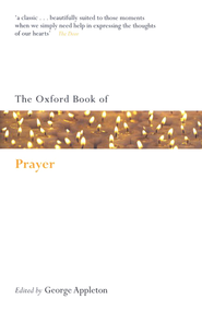 The Oxford Book of Prayer, Second Edition  -     By: George Appleton