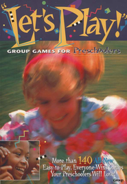 Let's Play!: Group Games for Preschoolers   -     By: Group