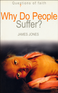 Why Do People Suffer?   -              By: James Jones