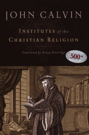 Institutes of the Christian Religion - Slightly Imperfect   -