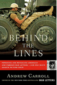 Behind the Lines: Powerful and Revealing American and Foreign War Letters - and One Man's Search to Find Them  -     By: Andrew Carroll