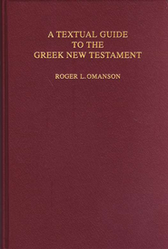A Textual Guide to the Greek New Testament: An  Adaptation of B. Metzger's Textual Commentary   -     Edited By: Roger L. Omanson     By: Roger L. Omanson, ed.
