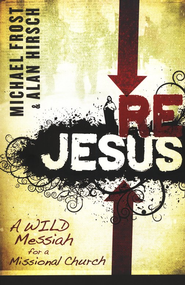 ReJesus: A Wild Messiah for a Missional Church  - Slightly Imperfect  -     By: Michael Frost, Alan Hirsch