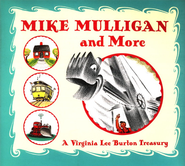 Mike Mulligan & More   -     By: Virginia Lee Burton