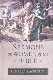Sermons on Women of the Bible   -     By: Charles H. Spurgeon