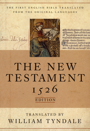 The Tyndale New Testament, 1526 Edition   -