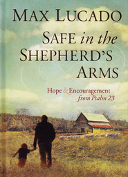 Safe in the Shepherd's Arms: Hope & Encouragement from Psalm 23 - eBook  -     By: Max Lucado