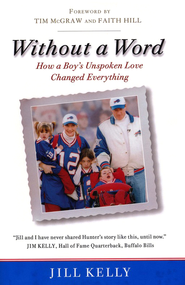 Without a Word: How a Boy's Unspoken Love Changed    Everything  -     By: Jill Kelly