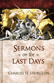 Sermons on the Last Days   -     By: Charles H. Spurgeon