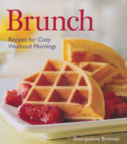 Brunch: Recipes for Cozy Weekend Mornings   -     By: Georgeanne Brennan