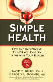 Simple Health: 20 Easy and Inexpensive Things You Can Do to Improve Your Health  -     By: David B. Biebel, Harold G. Koenig M.D.