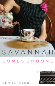 Savannah Comes Undone - eBook  -     By: Denise Hildreth