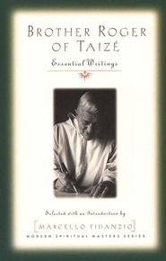 Brother Roger of Taize: Essential Writings  -     By: Marcello Fidanzio