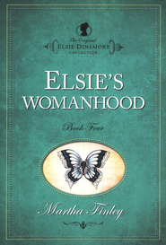 Elsie's Womanhood     -     By: Martha Finley