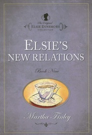 Elsie's New Relations   -     By: Martha Finley