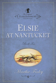 Elsie at Nantucket   -     By: Martha Finley