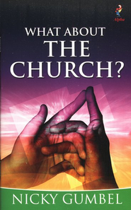 What About the Church?   -     By: Nicky Gumbel