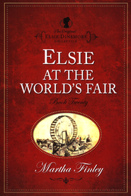Elsie at the World's Fair   -              By: Martha Finley