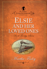 Elsie and Her Loved Ones   -              By: Martha Finley