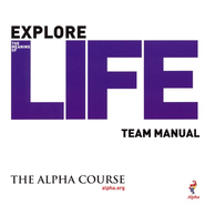 The Alpha Course Team Manual (Leader's Guide)   -
