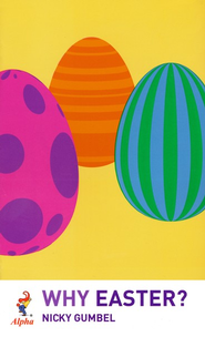 Why Easter?  -     By: Nicky Gumbel