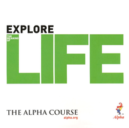 Explore Life: Alpha Course Manual    -