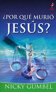 ¿Por Qué Murió Jesús?  (Why Did Jesus Die?)  -     By: Nicky Gumbel