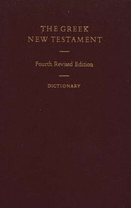 The Greek New Testament (UBS4), with Greek-English Dictionary  -     Edited By: Barbara Aland, Bruce M. Metzger